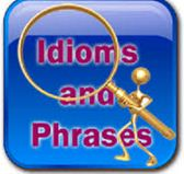 Most Useful Idioms and Phrase lesson one